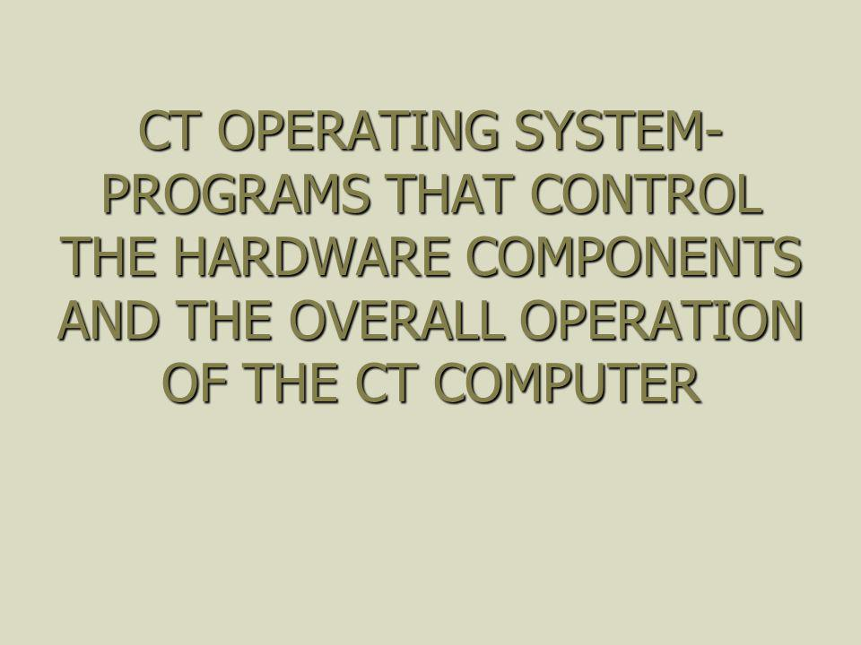 CT OPERATING SYSTEM UNIX UNIX WINDOWS WINDOWS