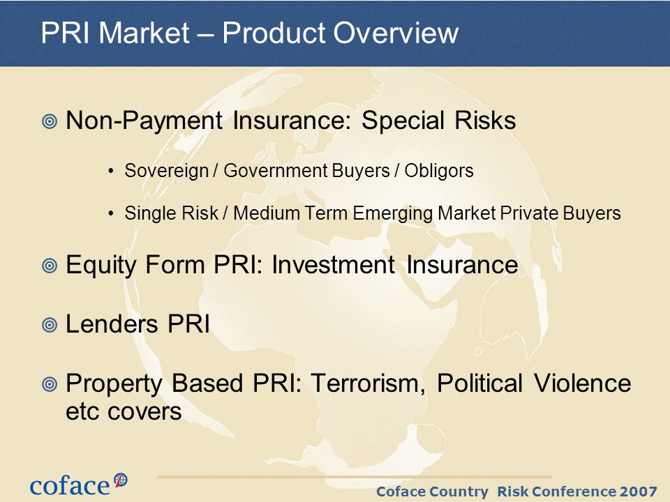 Coface Country Risk Conference 2007 Overview Period ECAs and the Private Market Basel II & product innovation Pricing
