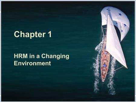 Chapter 1 HRM in a Changing Environment