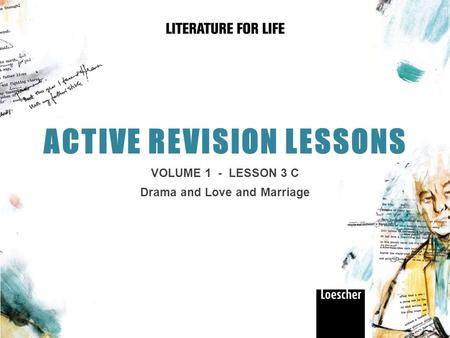 ACTIVE REVISION LESSONS VOLUME 1 - LESSON 3 C Drama and Love and Marriage.