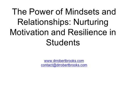 The Power of Mindsets and Relationships: Nurturing Motivation and Resilience in Students