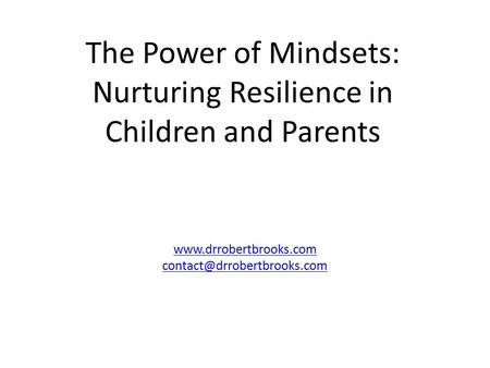 The Power of Mindsets: Nurturing Resilience in Children and Parents