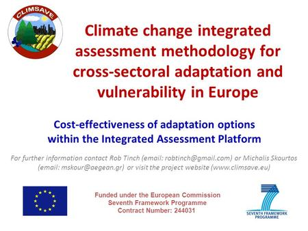 Cost-effectiveness of adaptation options within the Integrated Assessment Platform Climate change integrated assessment methodology for cross-sectoral.