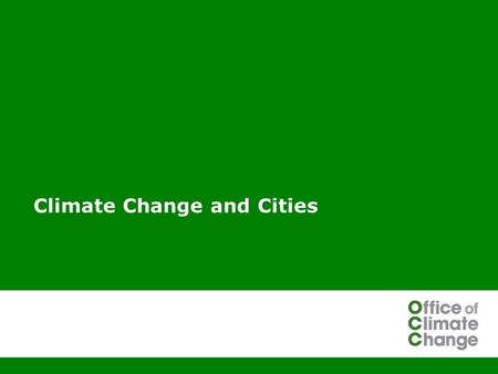 Climate Change and Cities. 2 Man-made emissions have already caused temperatures to rise 0.7C and could rise by a further 3.6C rise by the end of the.