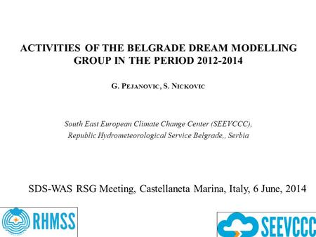 World Meteorological Organization Working together in weather, climate and water ACTIVITIES OF THE BELGRADE DREAM MODELLING GROUP IN THE PERIOD 2012-2014.