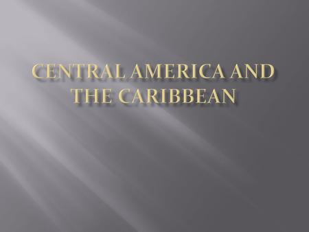  Central America is on the continent of North America.  The Caribbean Islands are an archipelago in the Caribbean Sea.