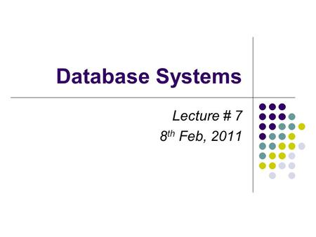 Database Systems Lecture # 7 8 th Feb, 2011. Conceptual and Logical Design Person buys Product name pricenamessn Conceptual Model: Relational Model: (plus.