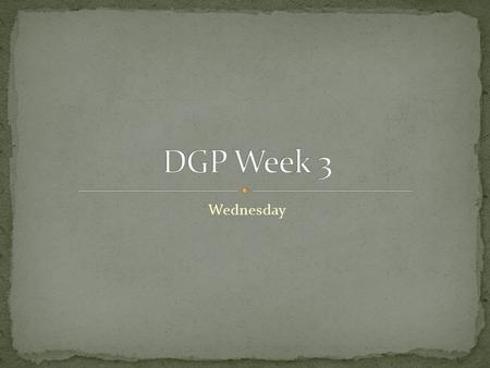 DGP Week 3 Wednesday.