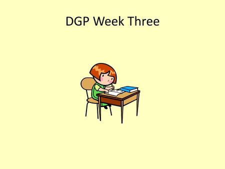 DGP Week Three.