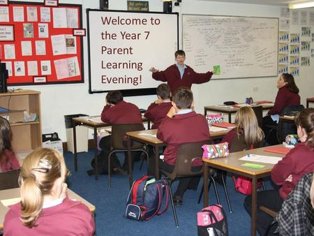 Welcome to the Year 7 Parent Learning Evening!. What is this evening for? To help build the home school partnership To explain aspects of your child's.