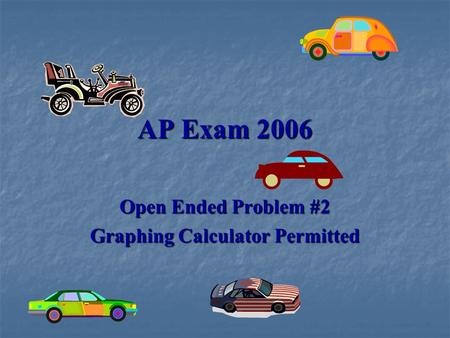 AP Exam 2006 Open Ended Problem #2 Graphing Calculator Permitted.