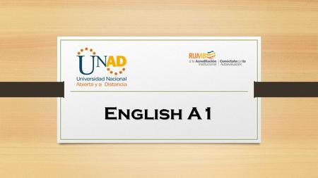 English A1. Dear students, to unit 1. During unit 1 you will study the following topics: 1 Verb to be 2 Do - Does 3 Do – Don't – Doesn't 4 Wh- Questions.