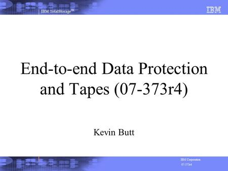 End-to-end Data Protection and Tapes (07-373r4)