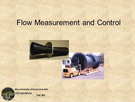 Flow Measurement and Control. Orifice Meter The orifice meter consists of an accurately machined and drilled plate concentrically mounted between two.