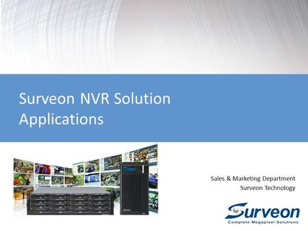 Sales & Marketing Department Surveon Technology Surveon NVR Solution Applications.