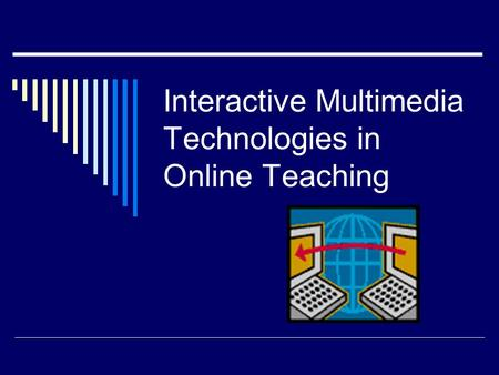 Interactive Multimedia Technologies in Online Teaching.