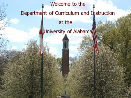 Welcome to the Department of Curriculum and Instruction at the University of Alabama.