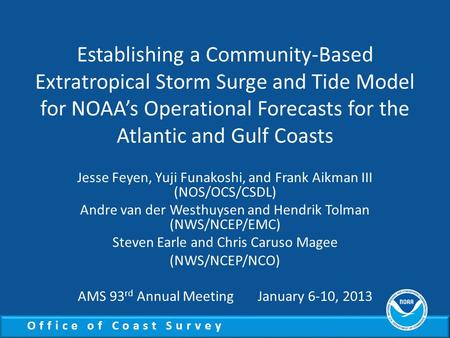 Office of Coast Survey Establishing a Community-Based Extratropical Storm Surge and Tide Model for NOAA's Operational Forecasts for the Atlantic and Gulf.