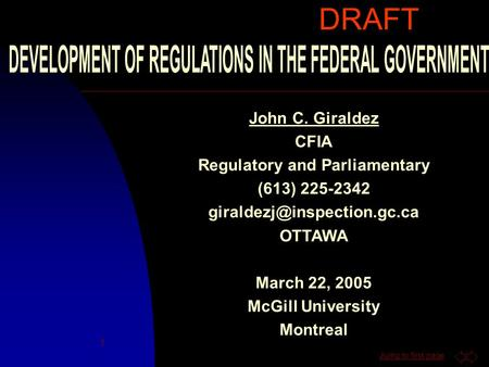 Jump to first page 1 John C. Giraldez CFIA Regulatory and Parliamentary (613) 225-2342 OTTAWA March 22, 2005 McGill University.