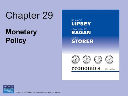 Copyright © 2008 Pearson Addison-Wesley. All rights reserved. Chapter 29 Monetary Policy.