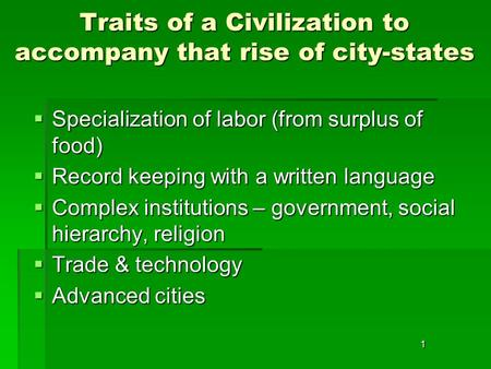 Traits of a Civilization to accompany that rise of city-states