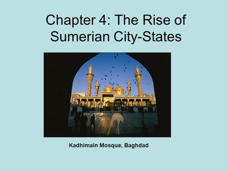 Chapter 4: The Rise of Sumerian City-States