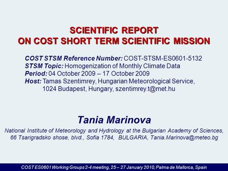 SCIENTIFIC REPORT ON COST SHORT TERM SCIENTIFIC MISSION Tania Marinova National Institute of Meteorology and Hydrology at the Bulgarian Academy of Sciences,