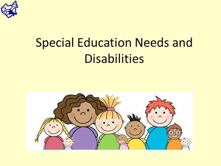 Special Education Needs and Disabilities. About this presentation This presentation is to tell the Partnership Board about: -The new Children and Families.