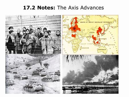 17.2 Notes: The Axis Advances