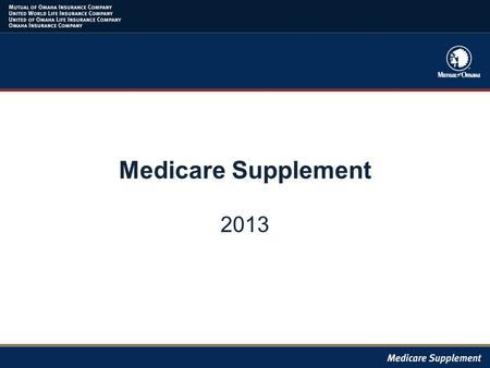 Medicare Supplement 2013. MADP Guidelines Jan 1 st -Feb 14 th MA members allowed to disenroll from their MA plan during this period with an effective.