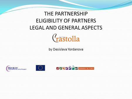 THE PARTNERSHIP ELIGIBILITY OF PARTNERS LEGAL AND GENERAL ASPECTS by Desislava Yordanova.