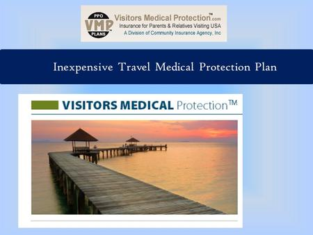 Inexpensive Travel Medical Protection Plan. Health risks are high for our old parents and many insurance agencies see it as a potential threat to their.