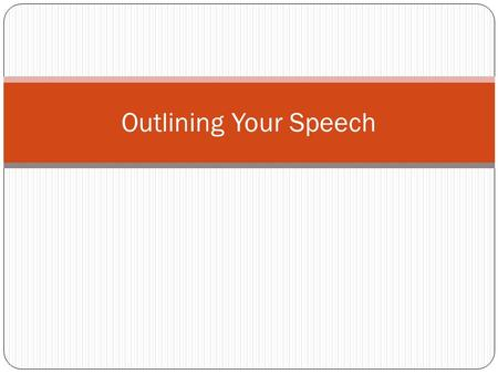 Outlining Your Speech.