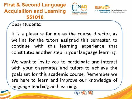 Dear students: It is a pleasure for me as the course director, as well as for the tutors assigned this semester, to continue with this learning experience.