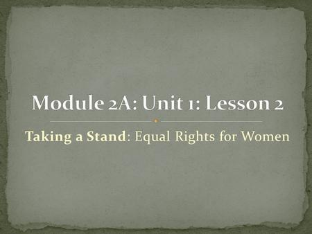 Taking a Stand: Equal Rights for Women