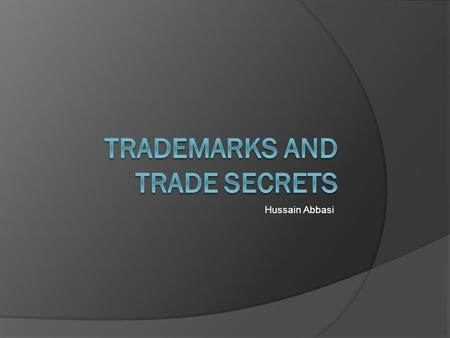 Hussain Abbasi.  Definitions  Types and Rights  Legal Protections  Their use in the industry Software/Hardware production  Cases  Questions.