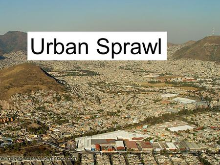 Urban Sprawl. Urban Sprawl, outward spread of built-up areas caused by their expansion. It is the result of urbanization.