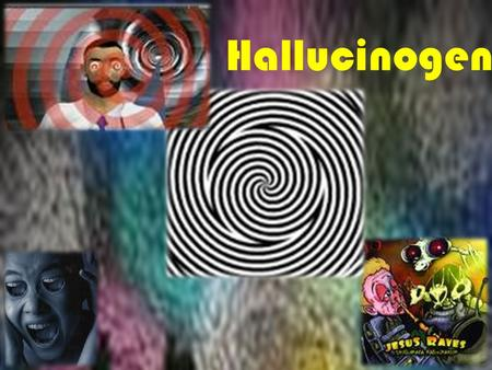 Hallucinogen. What are hallucinogens ? Hallucinogens are a group of drugs that work on the brain to affect the senses and cause 'hallucinations' Seeing,