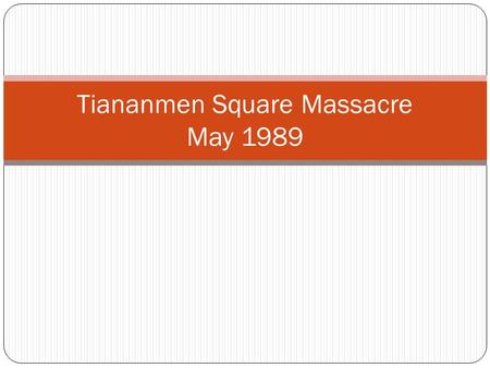 Tiananmen Square Massacre May 1989. Tiananmen Square Massacre. For seven weeks in 1989, Chinese students and citizens took over Tiananmen Square in Beijing,
