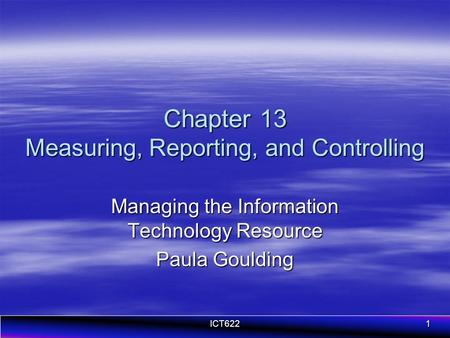 Chapter 13 Measuring, Reporting, and Controlling