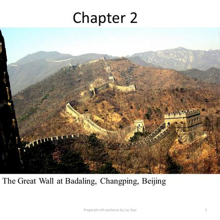 Chapter 2 The Great Wall at Badaling, Changping, Beijing 1Prepared with assitance by Luc Guo.