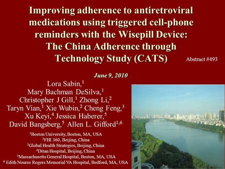 Improving adherence to antiretroviral medications using triggered cell-phone reminders with the Wisepill Device: The China Adherence through Technology.
