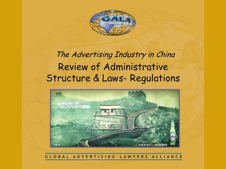 Review of Administrative Structure & Laws- Regulations The Advertising Industry in China.