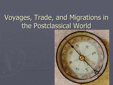 Voyages, Trade, and Migrations in the Postclassical World