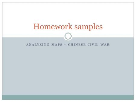 ANALYZING MAPS – CHINESE CIVIL WAR Homework samples.