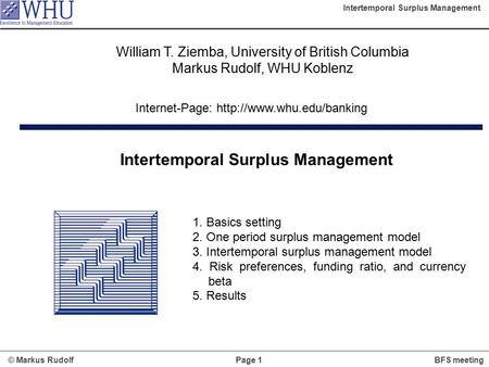 © Markus Rudolf Page 1 Intertemporal Surplus Management BFS meeting Internet-Page:  Intertemporal Surplus Management 1. Basics.
