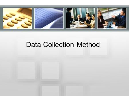 Data Collection Method. Sources of Data Primary sources –Primary data refer to information obtained firsthand by the researcher on the variables of interest.