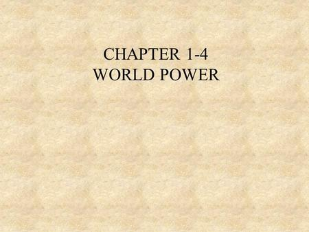 CHAPTER 1-4 WORLD POWER. MAIN POINTS  DEVELOPMENTS AFTER THE SPANISH-AMERICAN WAR  PROGRESS IN FLIGHT.
