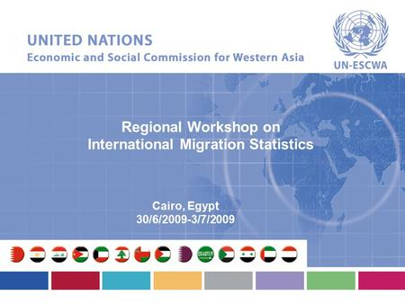 Regional Workshop on International Migration Statistics Cairo, Egypt 30/6/2009-3/7/2009.