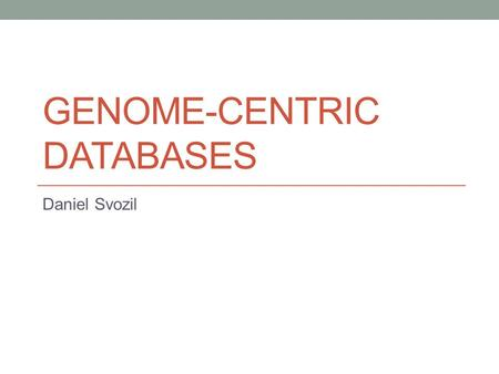 GENOME-CENTRIC DATABASES Daniel Svozil. NCBI Gene Search for DUT gene in human.